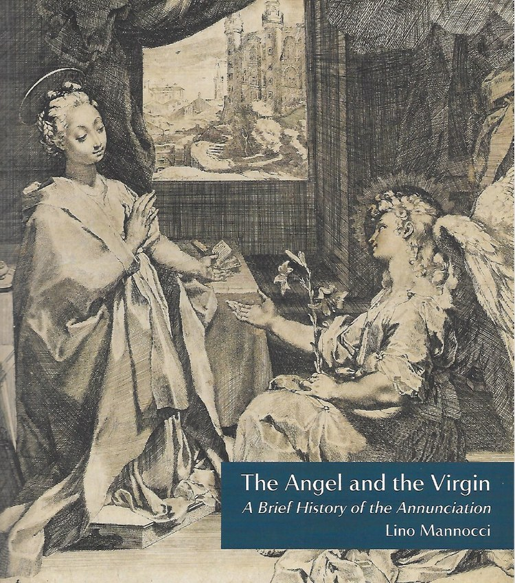 2009 The Angel and the Virgin: A Brief History of the Annunciation. Fitzwilliam Museum, Cambridge and Lubrina Editore, Bergamo