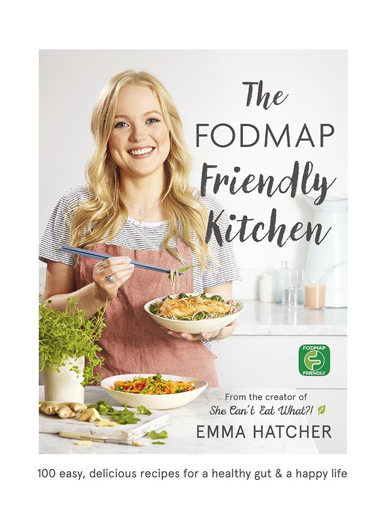 THE FODMAP FRIENDLY KITCHEN by Emma Hatcher (Yellow Kite, £20)