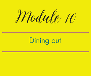 Module 10: Dining out: Preparing for your inevitable break down and what to do when it happens.