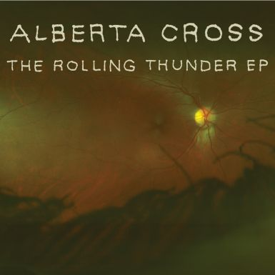Alberta Cross - The Rolling Thunder EP (10/5/11)