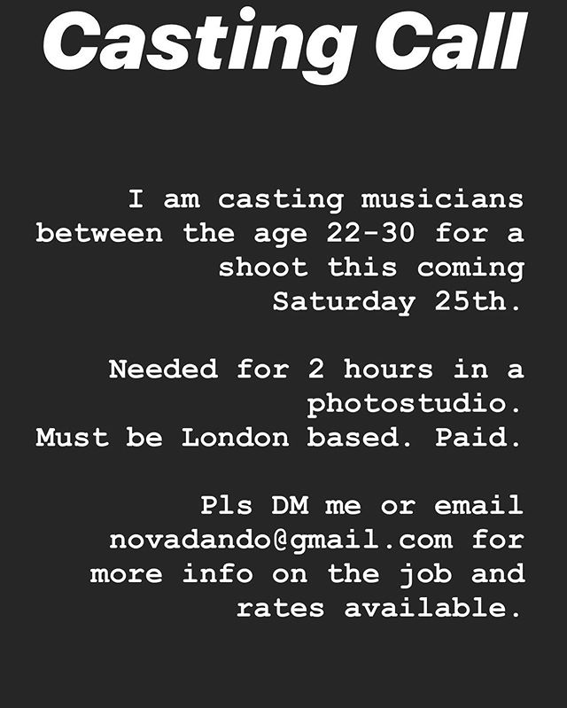 MUSICIANS / SINGERS / RAPPERS / PRODUCERS in London. Aged 22-30 and available for shoot Sat 25th holla at me for more deats of job / rates available X