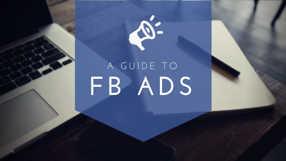 A guide to Facebook Ads.