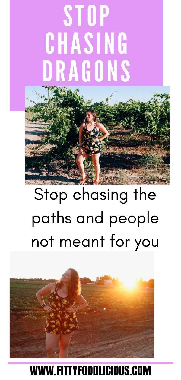 Stop Chasing Dragons.jpg