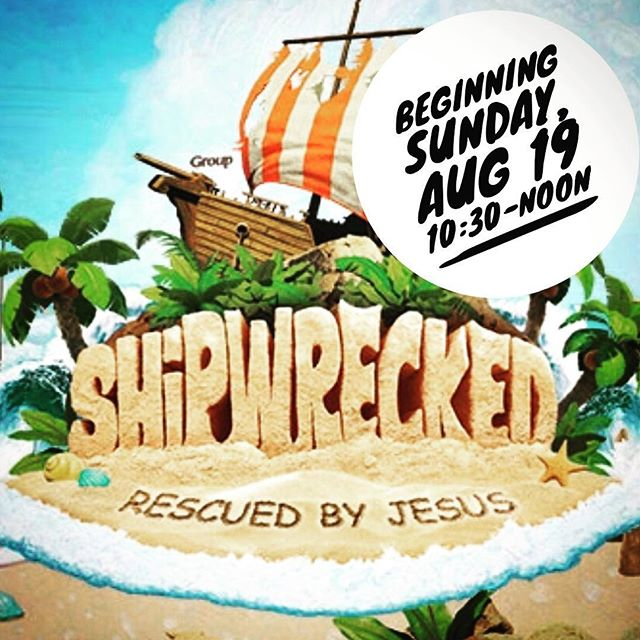 VBS beginning Sunday Aug 19 10:30-noon