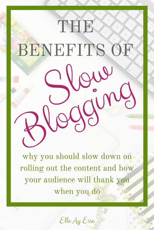 Slow blogging is a movement that I only recently found myself a part of. And apparently I joined in unintentionally. The movement is really all about creating quality content over quantity content and giving your readers your best you.