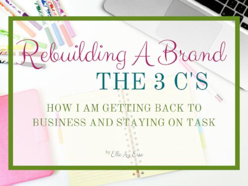 Rebuilding A Brand | The 3 C's