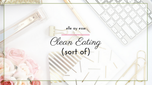 """What's the deal with 'clean eating'? what exactly does """"eating clean"""" mean? In this post, I am sharing my own interpretation and how I am tackling my own version of clean eating. Come check it out!"""