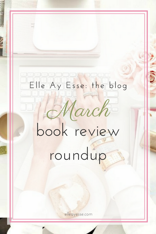 Are you a reader who is looking for your next adventure in books? Look no further! I have a roundup of my favorite books from March all ready for your viewing pleasure! Come take a look and pick out your next read! | books | reading | book reviews | best books