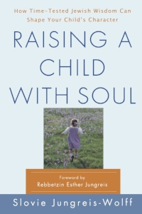 Elley's Bookshelf: Raising a Child with Soul: How Time-Tested Jewish Wisdom Can Shape Your Child's Character| parenting | faith | spirituality | raising children |
