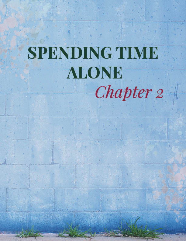 CHAPTER 2   Quality time alone   In this chapter we talk about how to really begin loving yourself through quality time spent intentionally on your own.