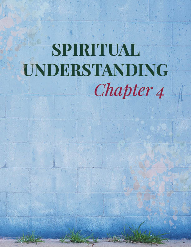 CHAPTER 4   Spiritual Understanding   Chapter 4 discusses the idea of adding spirituality and gratitude into your mix of tools for building creativity and boldness.