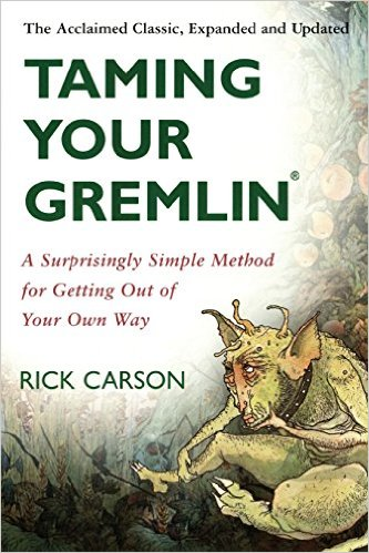 Taming Your Gremlin by Rick Carson