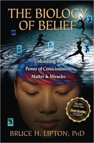 The biology of belief by Bruce H Lipton.jpg