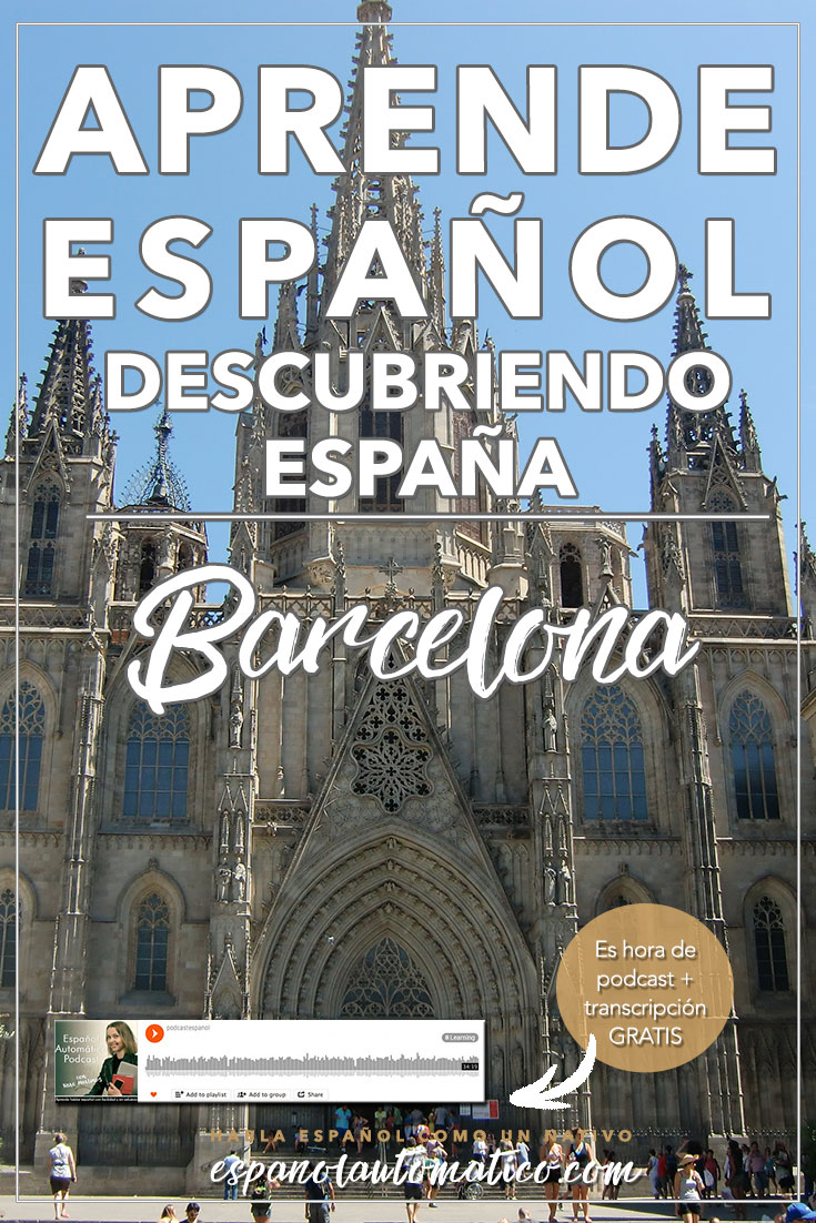 Learn Spanish While Discovering Spain – Barcelona. Fasten your seatbelts because today's podcast is loaded! In today's podcast: you will learn 50+ new Spanish expressions that will make you sound like a native / discover the most charming corners of Barcelona, a magical places, full of mystery and incredible stories / you'll walk around the Gothic and Borne, discovering 2000+ years of history – I promise to make it with a little bit of fun 7 and much more... REPIN for later & share with your friends who also want to learn Spanish.