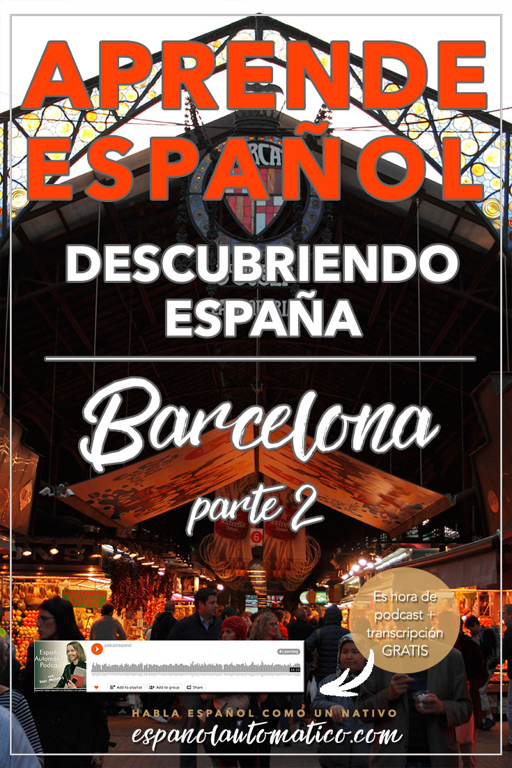 Learn Spanish While Discovering Spain – Barcelona. Fasten your seatbelts because today's podcast is loaded! In today's podcast: you will learn 30+ new Spanish expressions that will make you sound like a native / discover the most charming corners of Barcelona, a magical places, full of mystery and incredible stories / you'll walk around the Gothic and Borne, discovering incredible stories - REPIN for later & share with your friends who also want to learn Spanish.