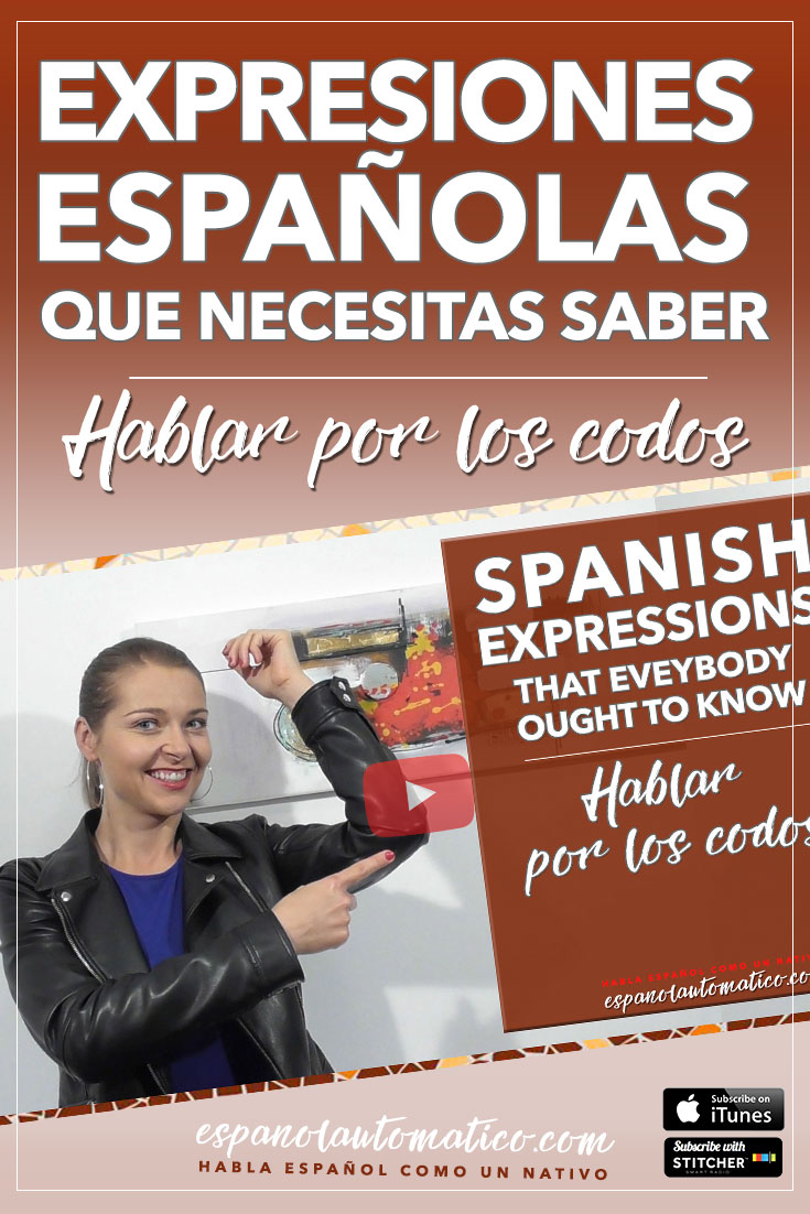 ¿Conoces esta expresión española? Hablar por los codos [Spanish Podcast 022] Learn Spanish in fun and easy way with our award-winning podcast: http://espanolautomatico.com/podcast/  REPIN for later