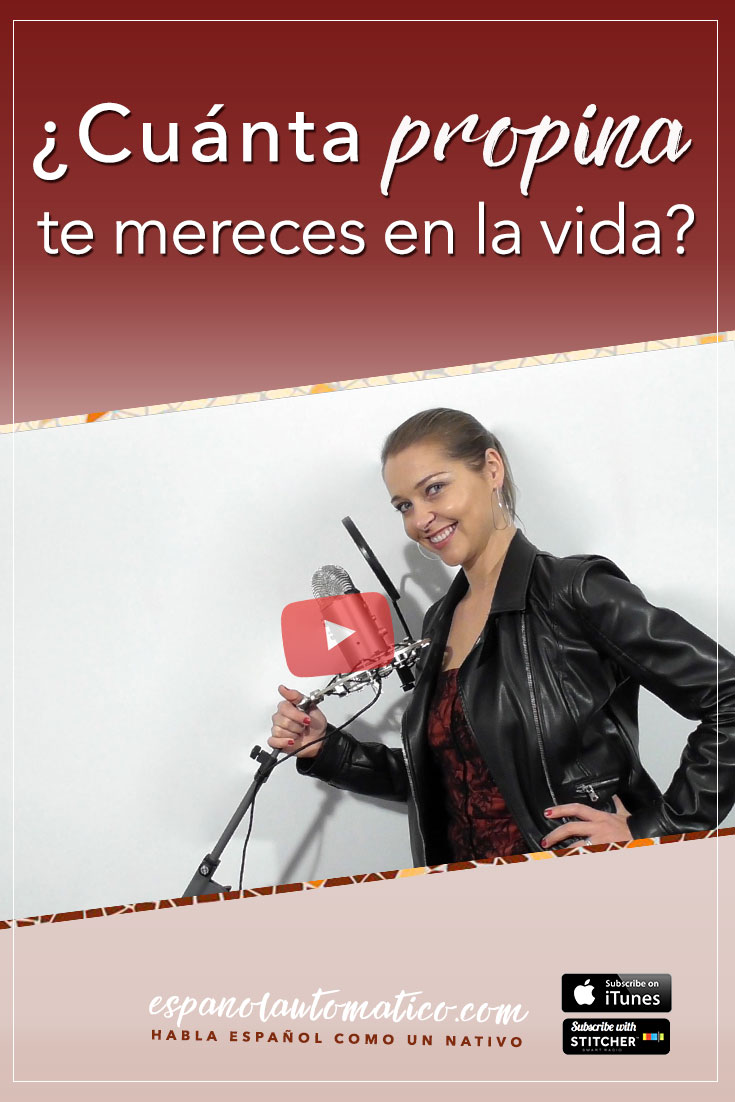 Cuánta propina te mereces en la vida. Podcast-reflexión [Transcripción: 024] Learn Spanish in fun and easy way with our award-winning podcast: http://espanolautomatico.com/podcast/024REPIN for later