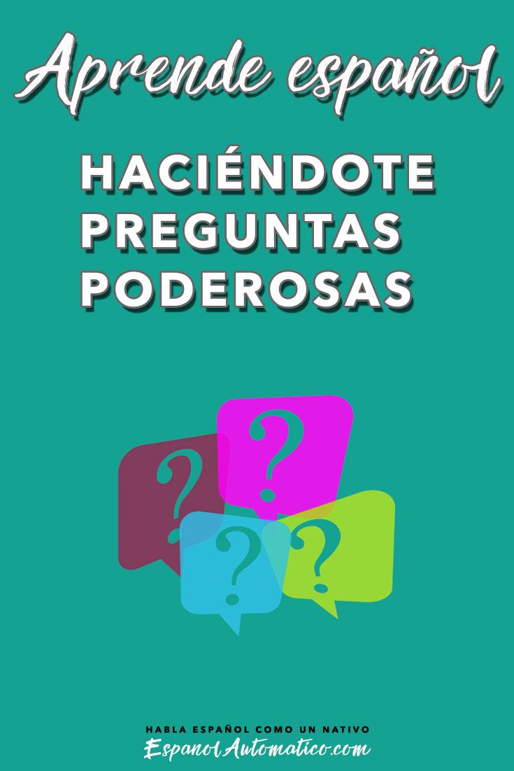 Aprende español haciéndote preguntas poderosas. Este es el último capítulo del podcast de la serie de 4 temas para ayudarte a dar un giro en tu aprendizaje de español, para darte un empujoncito para cumplir tu sueño: hablar español con fluidez. ESCUCHALO EN http://www.espanolautomatico.com/podcast/036