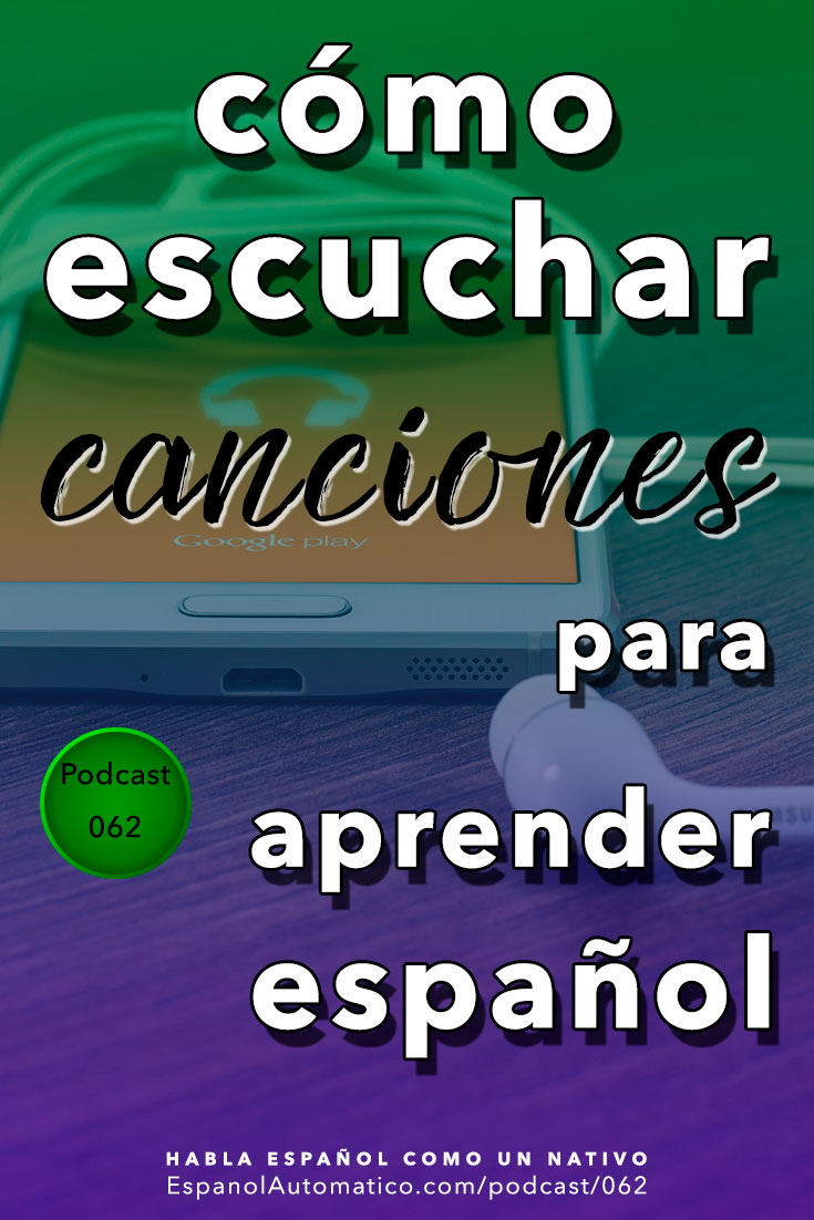 ¿Cómo escuchar canciones para aprender español?[Podcast 062] Learn Spanish in fun and easy way with our award-winning podcast: http://espanolautomatico.com/podcast/062REPIN for later