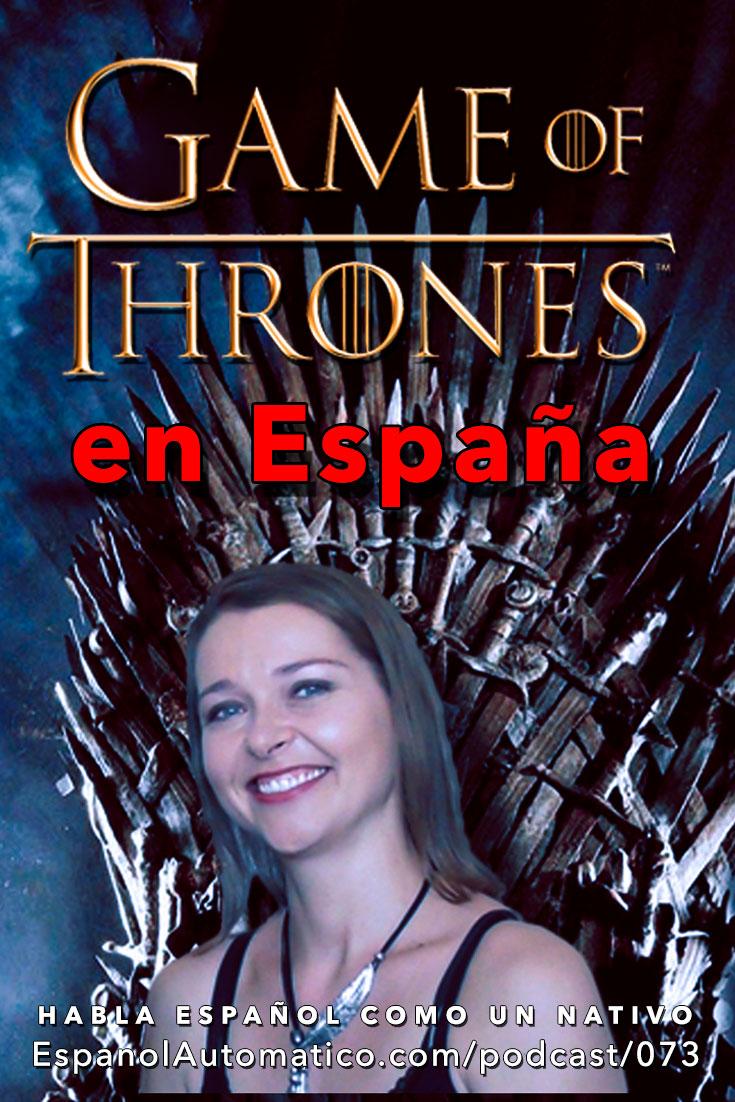 Aprende español con Juego de Tronos: sitios de España [Podcast 073] Learn Spanish in fun and easy way with our award-winning podcast: http://espanolautomatico.com/podcast/073 REPIN for later
