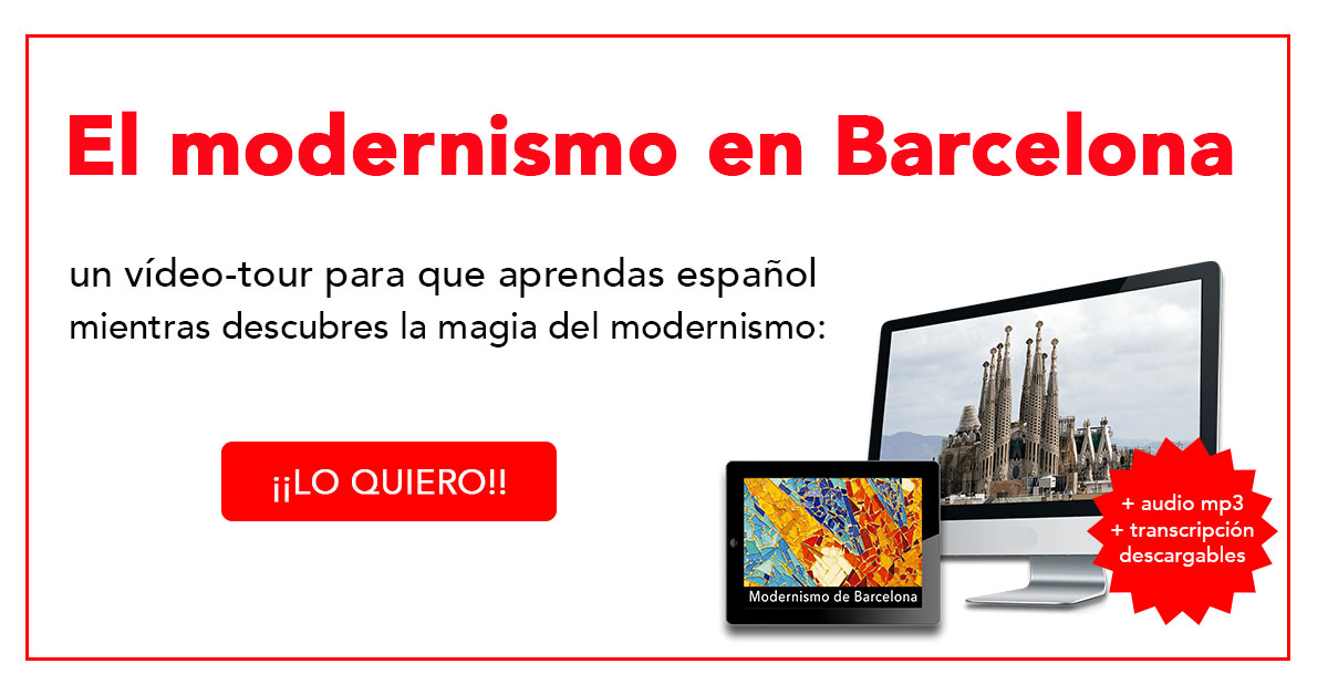 Aprende español mientras descubres la magia del modernismo en Barcelona (vídeo-tour + audio mp3 + transcripción) -    http://bit.ly/tourmodernismo
