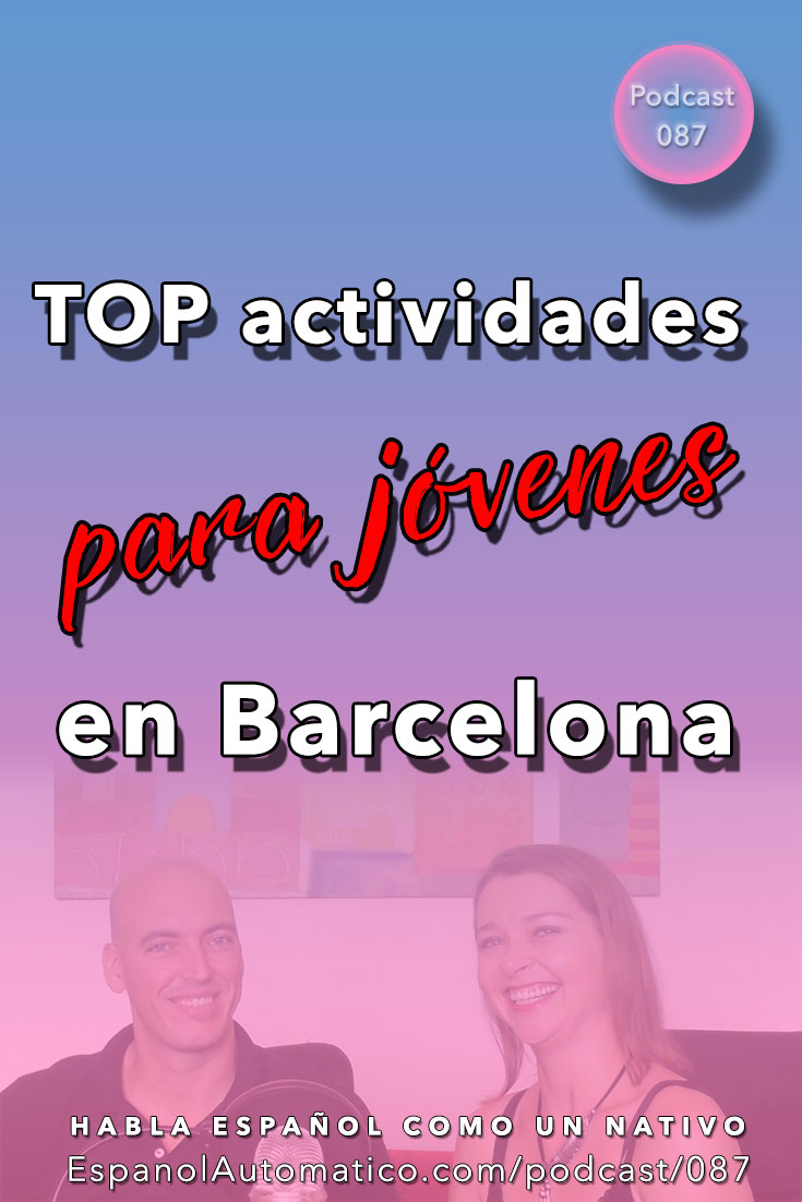Aprender español: 11 mejores cosas que hacer en Barcelona con jóvenes [Podcast 087] Learn Spanish in fun and easy way with our award-winning podcast: http://espanolautomatico.com/podcast/087 REPIN for later