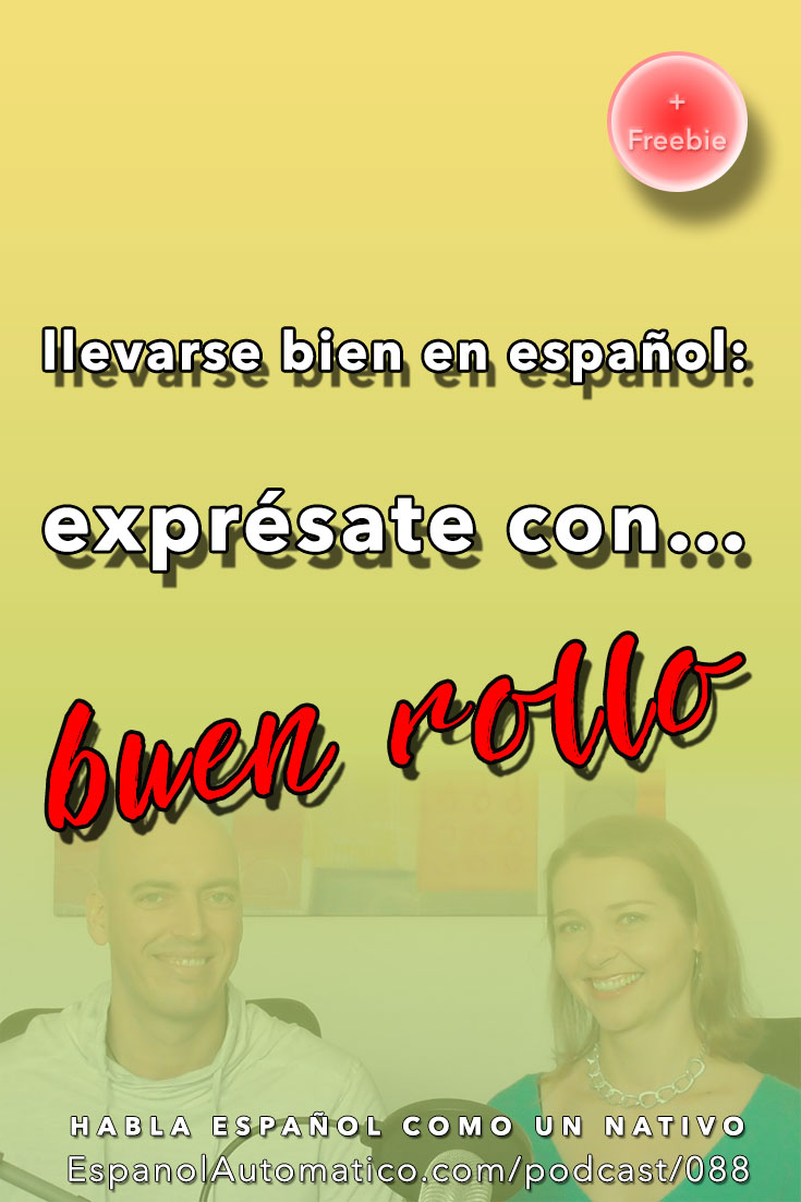 Expresiones españolas para extranjeros: Llevarse bien en español [+FREEBIE] [Podcast 088] Learn Spanish in fun and easy way with our award-winning podcast: http://espanolautomatico.com/podcast/088 REPIN for later