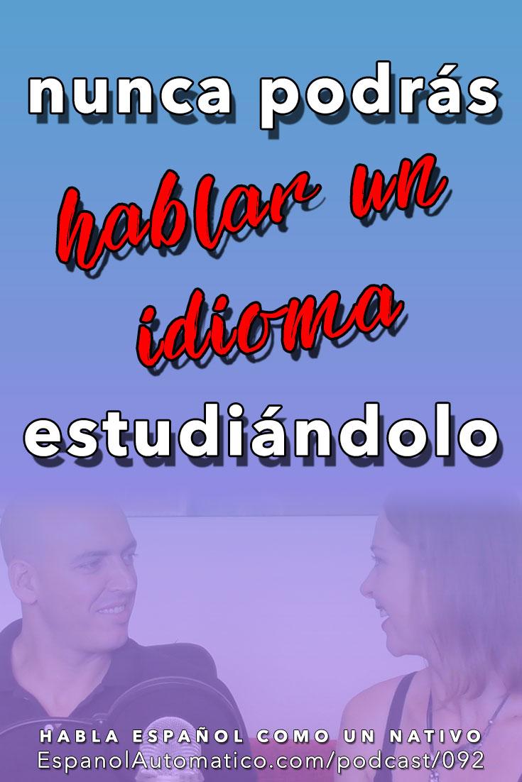 ¿Por qué estudiar nunca te ayudará a hablar español con fluidez? [Podcast 092] Learn Spanish in fun and easy way with our award-winning podcast: http://espanolautomatico.com/podcast/092 REPIN for later