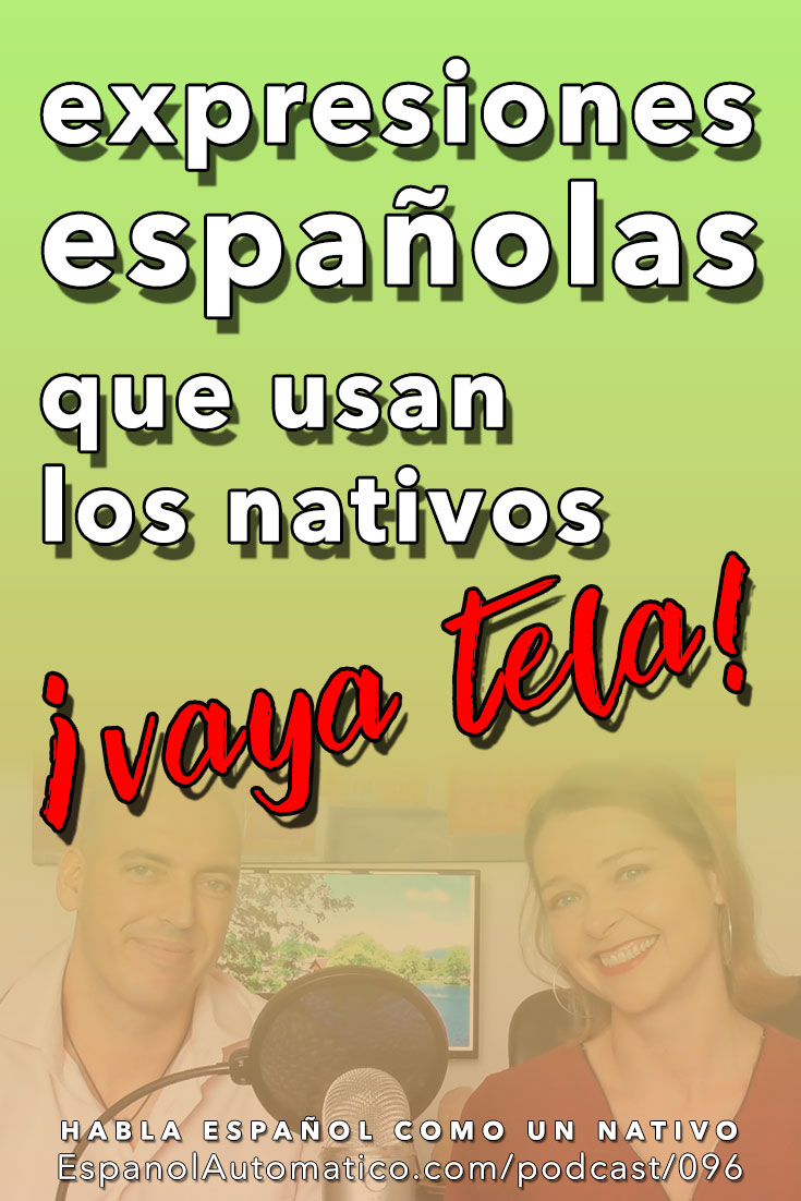 "096 Expresiones españolas: ""Vaya tela"" [Podcast 096] Learn Spanish in fun and easy way with our award-winning podcast: http://espanolautomatico.com/podcast/096  REPIN for later"
