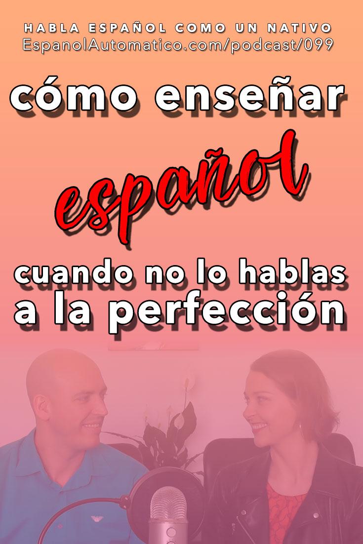 099 Cómo enseñar español cuando no lo hablas a la perfección [Podcast 099] Learn Spanish in fun and easy way with our award-winning podcast: http://espanolautomatico.com/podcast/099 REPIN for later