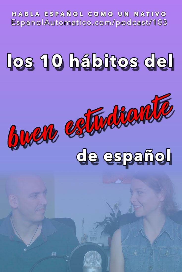 (Español Avanzado) Los 10 hábitos de un buen estudiante de español [Podcast 103] Learn Spanish in fun and easy way with our award-winning podcast: http://espanolautomatico.com/podcast/103 REPIN for later