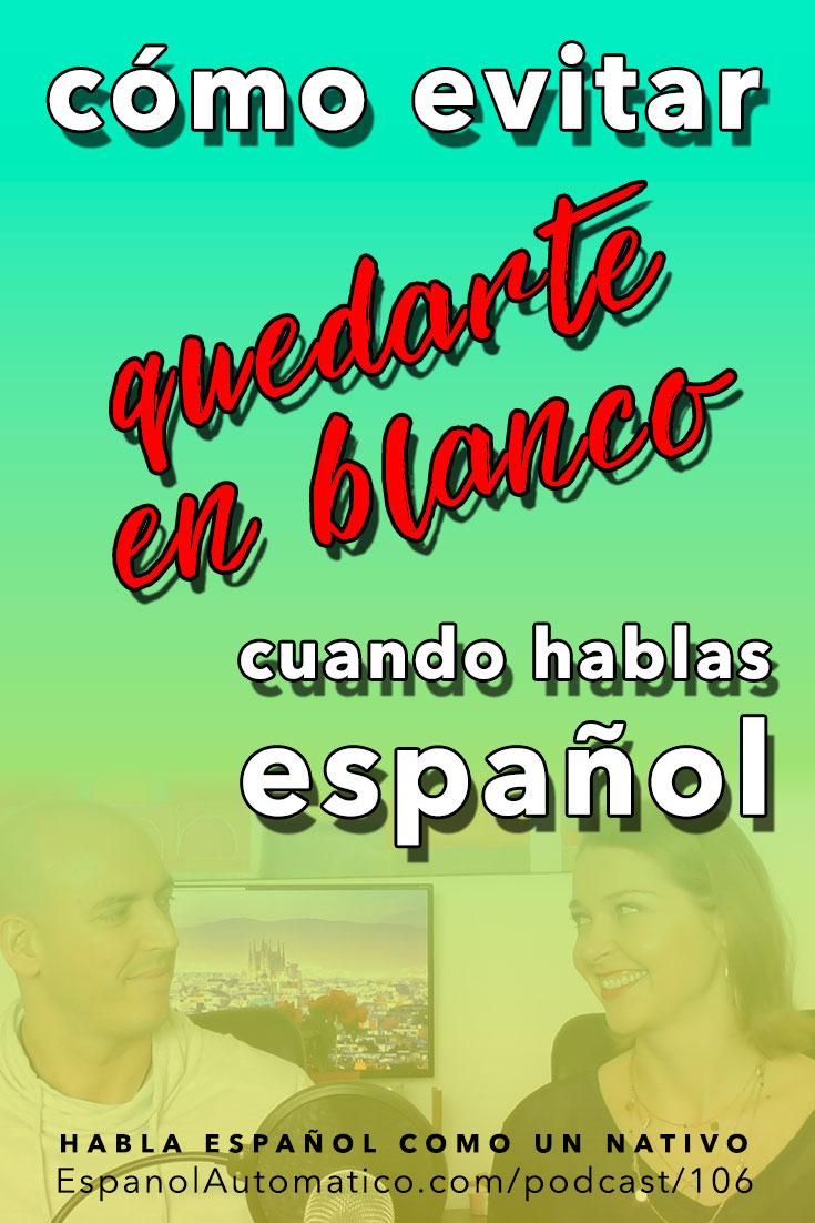 (Español Avanzado)  Cómo evitar que tu mente se quede en blanco cuando hablas español  [Podcast 106] Learn Spanish in fun and easy way with our award-winning podcast: http://espanolautomatico.com/podcast/106 REPIN for later