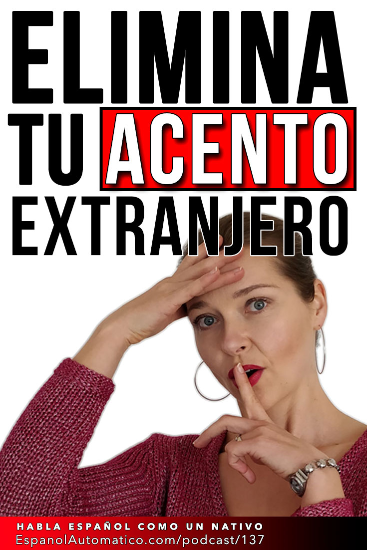 Cómo eliminar tu acento extranjero | pronunciación española [Podcast 137] Learn Spanish in fun and easy way with our award-winning podcast: http://espanolautomatico.com/podcast/137 REPIN for later #teachspanish #spanishteacher #speakspanish #spanishlessons #learnspanishforadults #learningspanish #learnspanishforadultsfree #learningspanishlanguage