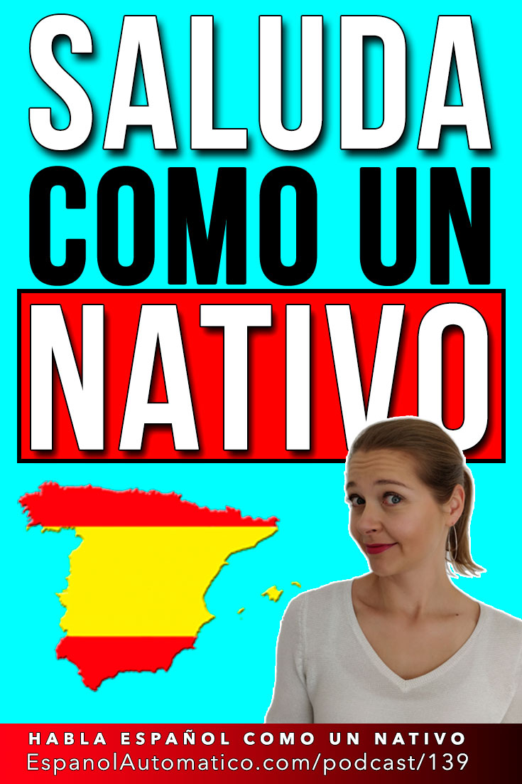 Saluda como un nativo [Podcast 139] Learn Spanish in fun and easy way with our award-winning podcast: http://espanolautomatico.com/podcast/139 REPIN for later #teachspanish #spanishteacher #speakspanish #spanishlessons #learnspanishforadults #learningspanish #learnspanishforadultsfree #learningspanishlanguage