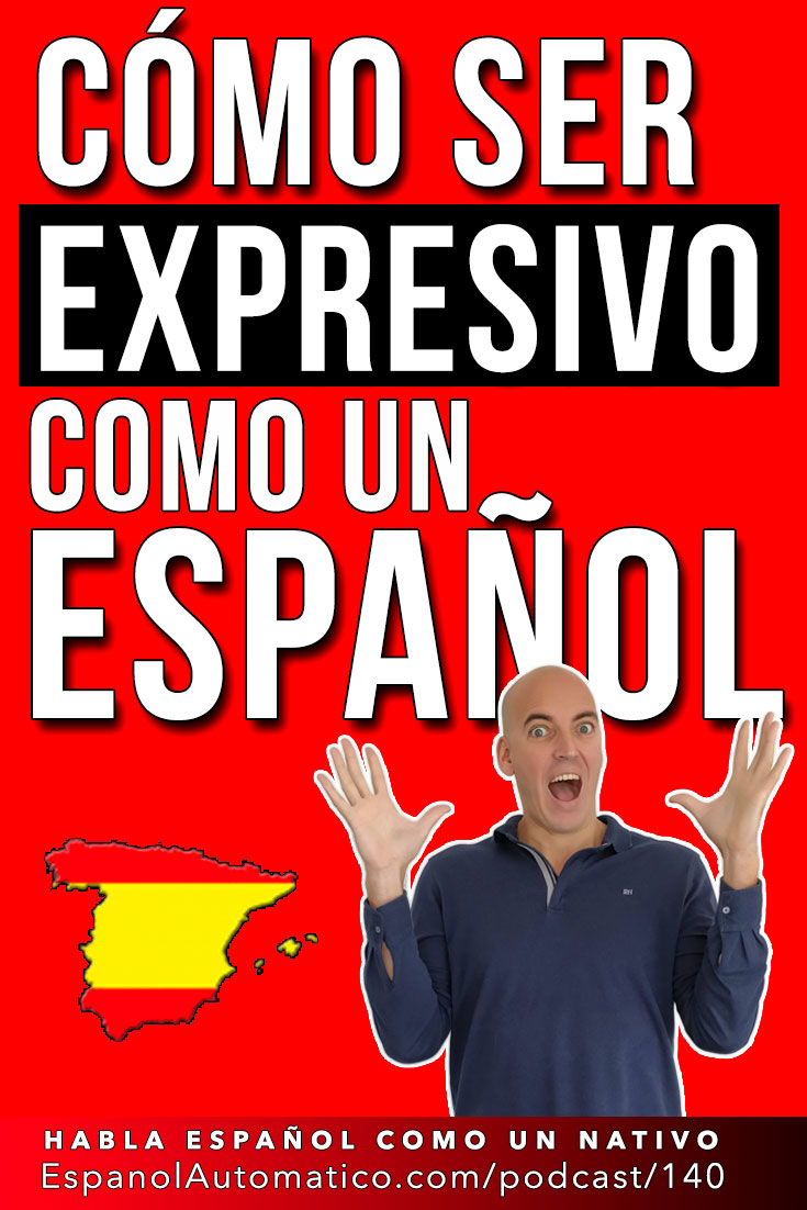 Cómo ser tan expresivo como un español (C1) [Podcast 140] Learn Spanish in fun and easy way with our award-winning podcast: http://espanolautomatico.com/podcast/140 REPIN for later #teachspanish #spanishteacher #speakspanish #spanishlessons #learnspanishforadults #learningspanish #learnspanishforadultsfree #learningspanishlanguage