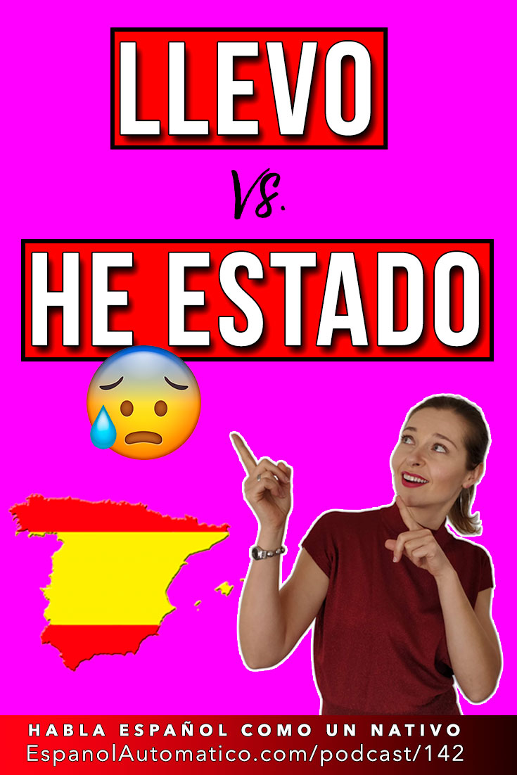 LLEVO vs. HE ESTADO: ¿Cuál es la diferencia? - Learn Spanish in fun and easy way with our award-winning podcast: http://espanolautomatico.com/podcast/142 REPIN for later #teachspanish #spanishteacher #speakspanish #spanishlessons #learnspanishforadults #learningspanish #learnspanishforadultsfree #learningspanishlanguage