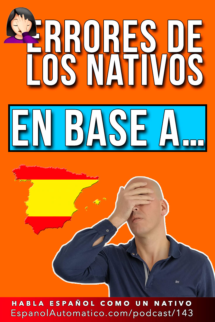 "No digas ""en base a"" (C2) ı Errores de los nativos - Learn Spanish in fun and easy way with our award-winning podcast: http://espanolautomatico.com/podcast/143 REPIN for later #teachspanish #spanishteacher #speakspanish #spanishlessons #learnspanishforadults #learningspanish #learnspanishforadultsfree"
