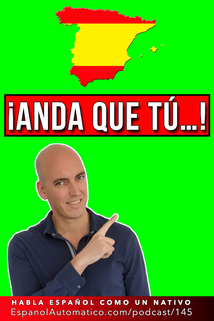Español coloquial: ¡Anda que tú...! (B2/C1) - Learn Spanish in fun and easy way with our award-winning podcast: http://espanolautomatico.com/podcast/145 REPIN for later #teachspanish #spanishteacher #speakspanish #spanishlessons #learnspanishforadults #learningspanish #learnspanishforadultsfree #learningspanishlanguage