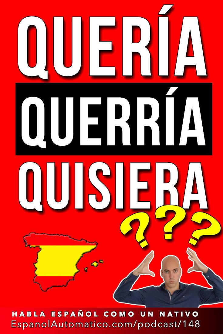 Quería, querría, quisiera: cortesía en español - Learn Spanish in fun and easy way with our award-winning podcast: http://espanolautomatico.com/podcast/148 REPIN for later #teachspanish #spanishteacher #speakspanish #spanishlessons #learnspanishforadults #learningspanish