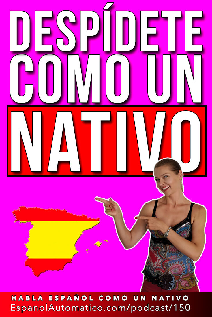 Cómo despedirse en español - Learn Spanish in fun and easy way with our award-winning podcast: http://espanolautomatico.com/podcast/150 REPIN for later #teachspanish #spanishteacher #speakspanish #spanishlessons #learnspanishforadults #learningspanish  #Spanishfood #Spanishculture #Spanishlistening