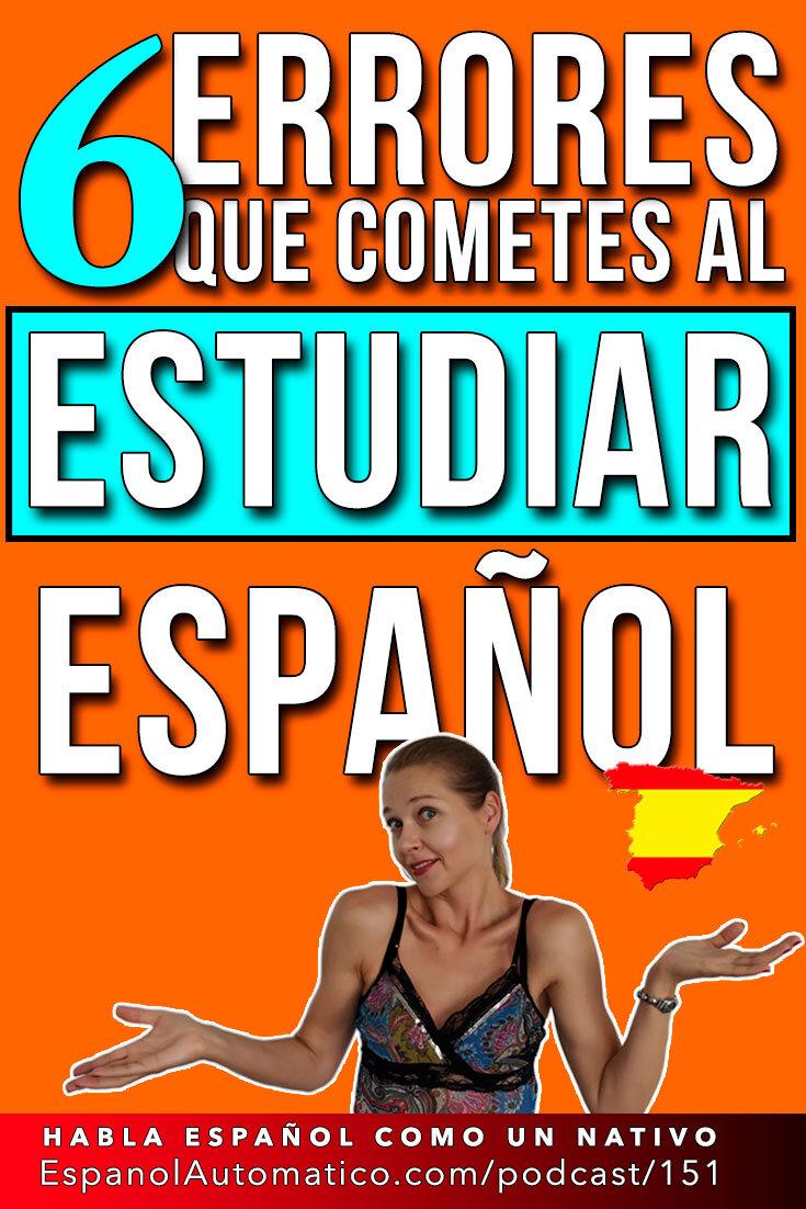6 cosas que haces MAL cuando estudias español - Learn Spanish in fun and easy way with our award-winning podcast: http://espanolautomatico.com/podcast/151 REPIN for later #teachspanish #spanishteacher #speakspanish #spanishlessons #learnspanishforadults #learningspanish