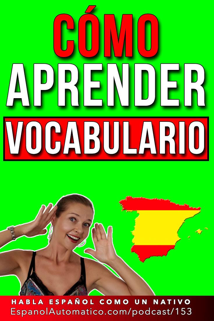 Cómo aprender vocabulario de forma eficaz y rápida - Learn Spanish in fun and easy way with our award-winning podcast: http://espanolautomatico.com/podcast/153 REPIN for later #teachspanish #spanishteacher #speakspanish #spanishlessons #learnspanishforadults #learningspanish