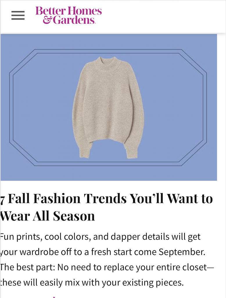 Better Homes & Gardens: 7 Fall Fashion Trends You'll Want to Wear All Season - August 5, 2019