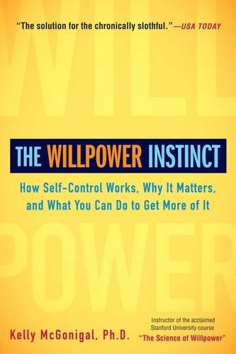 The Willpower Instinct: