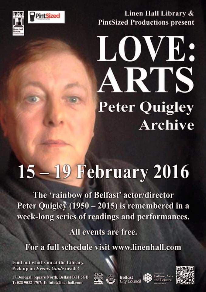 Linen Hall Love Arts! - We took part in the Linen Hall Library's Love:Arts Festival as we, along with others, remember the work and legacy of actor/director Peter Quigley