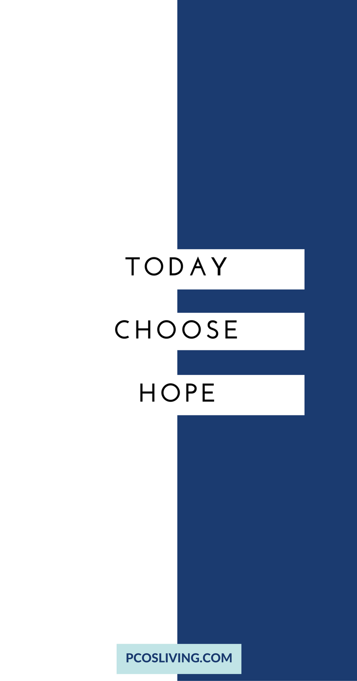 Choose Hope! // PCOS Support // PCOS // PCOS Natural Remedies // PCOS Weightloss | PCOSLiving.com