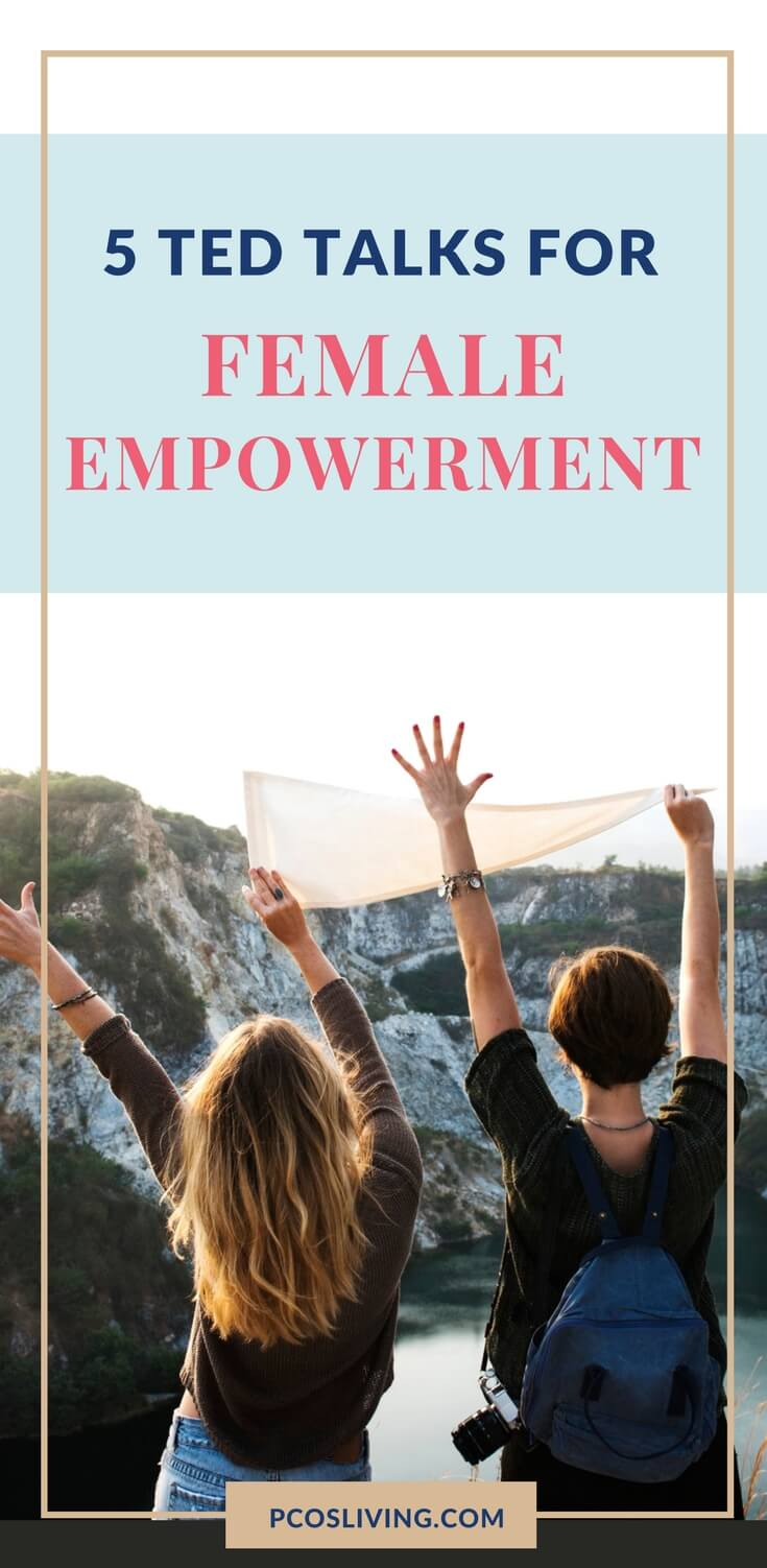 5 Ted Talks for Female Empowerment // Empower Yourself // Must Watch Ted Talks for Women // Change your mindset | PCOSLiving.com
