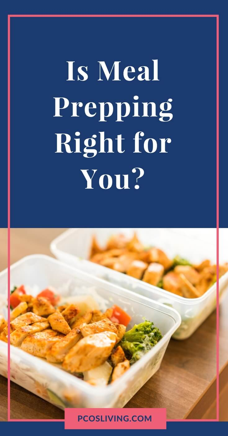 Is meal prepping right for you? // Meal Planning // PCOS // PCOS Diet // Low Carb Diet // PCOS Weight Loss // Meal Prep   PCOSLiving.com