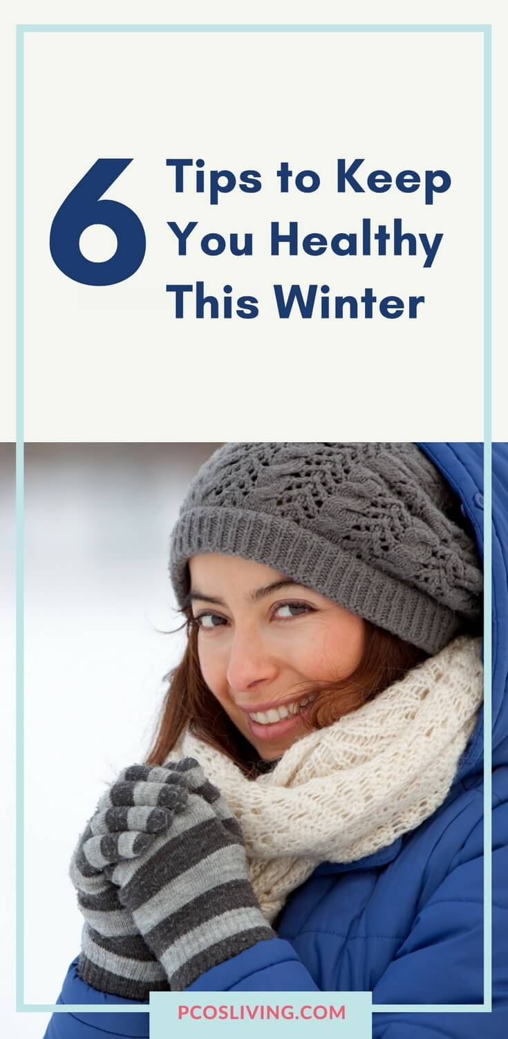 6 Tips to Keep You Healthy This Winter // Avoid the Flu // Winter Health Tips // Prevent a winter cold | PCOSLiving.com