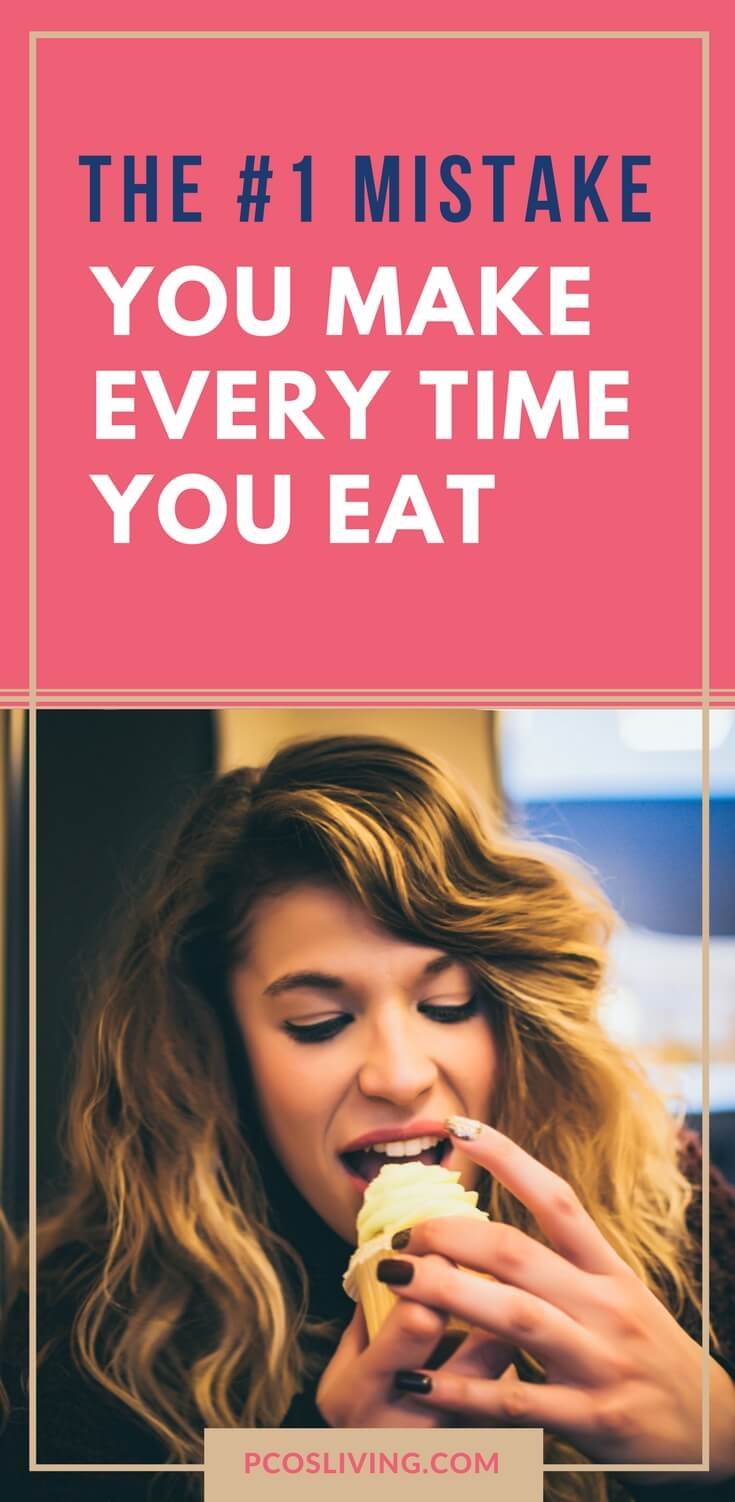 Your mindset is critical to weight loss success. This is the #1 mistake you are making every time you eat // Mindset & Weight Loss // PCOS Weight Loss // PCOS Diet // Heathy Relationships with Food   PCOSLiving.com